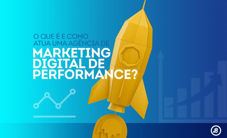 o-que-e-e-como-atua-uma-agencia-de-marketing-digital-de-performance
